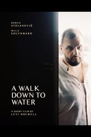 A Walk Down to Water (2019)
