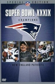 Super Bowl XXXIX Champions New England Patriots 2004 movie