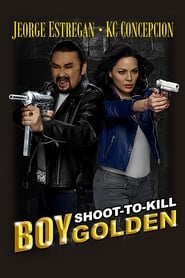 Boy Golden: Shoot-To-Kill