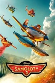 Samoloty 2 / Planes: Fire & Rescue (2014)