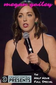 Megan Gailey: Comedy Central Presents