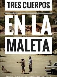 Tres Cuerpos En La Maleta 2017