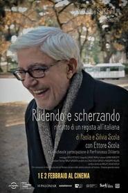 Ridendo e scherzando - Ritratto di un regista all'italiana 2015