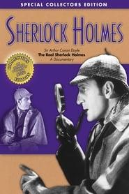 Sherlock Holmes: Sir Arthur Conan Doyle - The Real Sherlock Holmes, A Documentary movie