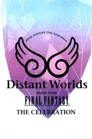 Distant Worlds: Music from Final Fantasy the Celebration 2013