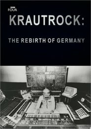 Krautrock : The Rebirth of Germany (2009)