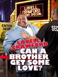 Lavell Crawford: Can a Brother Get Some Love? (2011) Zalukaj Online Cały Film Lektor PL