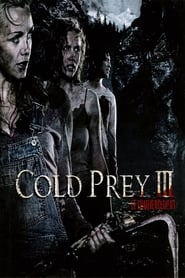 Regarder Cold Prey 3