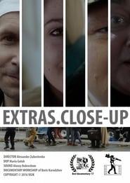 Extras. Close-Up