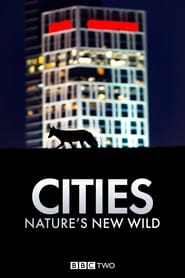 Cities: Nature's New Wild 2018