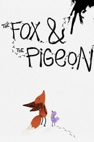 The Fox & the Pigeon (2019)