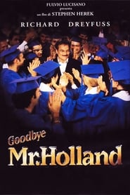 Goodbye Mr. Holland 1995