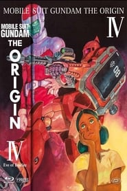 Mobile Suit Gundam: The Origin Iv Eve of Destiny