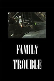 Family Trouble (2020)
