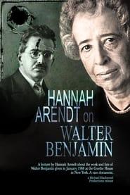 Hannah Arendt: On Walter Benjamin