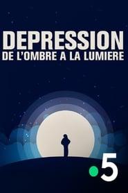 Dépression, de l'ombre à la lumière (2020)