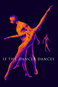 If the Dancer Dances (2019)