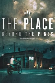 The Place Beyond the Pines 2013