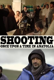 Shooting Once Upon A Time in Anatolia (2018)