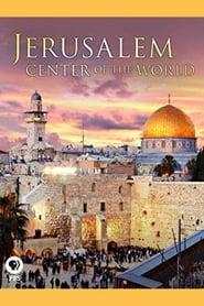 Jerusalem: Center of the World 2009