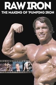 Raw Iron: The Making of 'Pumping Iron' (2002)