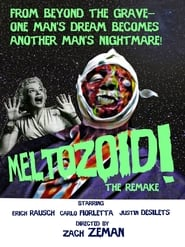 Meltozoid!—The Remake [2019]