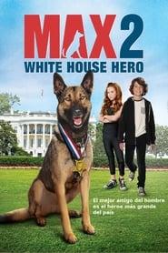 Max 2: White House Hero [2017][Mega][Latino][1 Link][1080p]