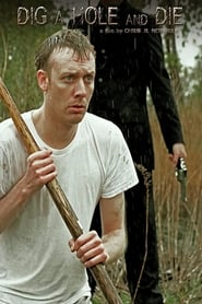 Dig a Hole and Die (2012)