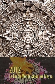 2012 - La fin du monde selon les Mayas