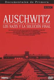 Auschwitz: Los nazis y la solución final (2005)