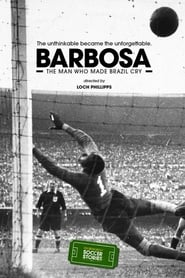 Barbosa: The Man Who Made All of Brazil Cry (2014)