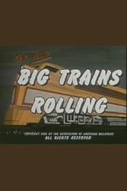 Big Trains Rolling 1955