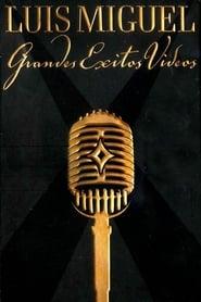Luis Miguel: Grandes Exitos Videos 2005