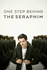 One Step Behind the Seraphim (2017)