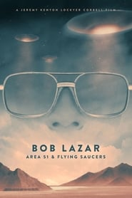 Bob Lazar: Area 51 and Flying Saucers (2018)