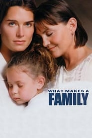 What Makes a Family 2001