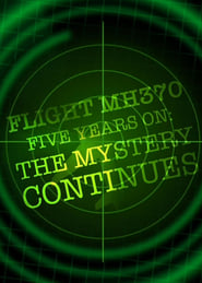 Flight MH370 Five Years On: The Mystery Continues