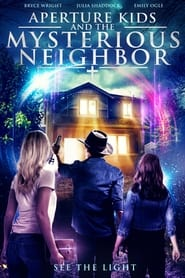 Aperture Kids and the Mysterious Neighbor : The Movie | Watch Movies Online