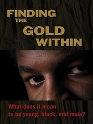 Download Finding the Gold Within ( 2014 ) Free Movie