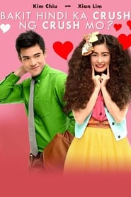 Watch Bakit Hindi Ka Crush Ng Crush Mo (2013)