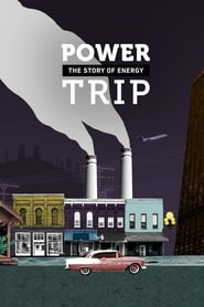 Power Trip: The Story of Energy - Season 1