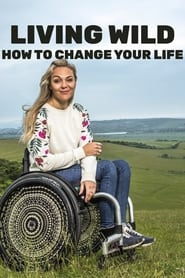 Living Wild: How To Change Your LIfe