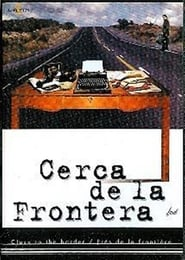 Cerca de la frontera 2000