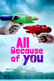All Because of You : The Movie | Watch Movies Online