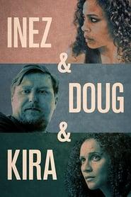 Inez & Doug & Kira (2019)