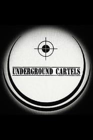 Underground Cartels