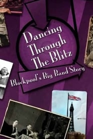 Dancing Through the Blitz: Blackpool's Big Band Story