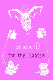 Tenacious D: For the Ladies