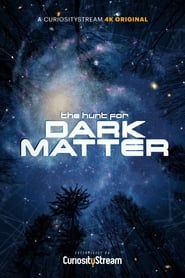 The Hunt for Dark Matter (2017)