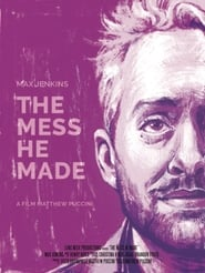 The Mess He Made (2017) Watch Online Free